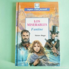 Libros: LOS MISERABLES . FANTINE. VICTOR HUGO . CON ILUSTRACIONES . HEMMA . NUEVO SIN USO. Lote 279433623