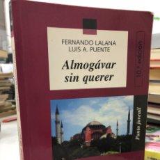 Libros: ALMOGÁVAR SIN QUERER FERNANDO LALANA LUIS A. PUENTE. Lote 281876693