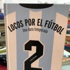 Libri: LOCOS POR EL FUTBOL - UNA DURA TEMPORADA - FRAUKE NAHRGANG. Lote 284212793