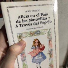 Libri: ALICIA EN EL PAÍS DE LAS MARAVILLAS & TRAS EL ESPEJO - LEWIS CARROLL - CATEDRA. Lote 286826843