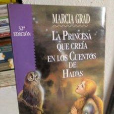 Libros: LA PRINCESA QUE CREÍA EN LOS CUENTOS DE HADAS - MARCIA GRAD. Lote 286827028