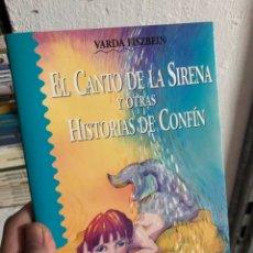 Libros: EL CANTO DE LA SIRENA Y OTRAS HISTORIAS DE CONFÍN - VARDA FISZBEIN. Lote 286827083