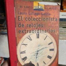 Libros: EL COLECCIONISTA DE RELOJES EXTRAORDINARIOS: LAURA GALLEGO GARCIA -EL BARCO DE VAPOR. Lote 286828323