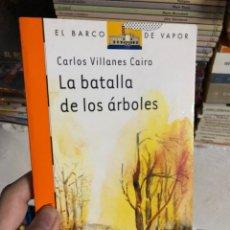 Libri: CARLOS VILLÁN ES CAIRO: LA BATALLA DE LOS ÁRBOLES. EL BARCO DE VAPOR. Lote 286828373
