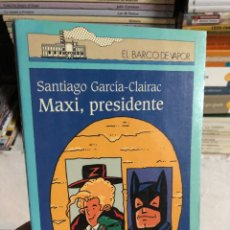 Libros: MAXI, PRESIDENTE: SANTIAGO GARCÍA. EL BARCO DE VAPOR. Lote 286828423