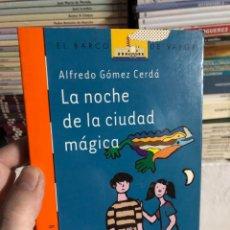 Libros: LA NOCHE DE LA CIUDAD MÁGICA: ALBERTO GÓMEZ CERDA. EL. Lote 286828493
