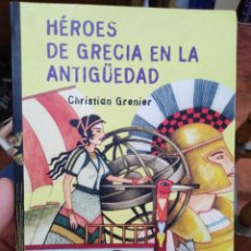 Libros: HÉROES DE GRECIA EN LA ANTIGÜEDAD-CHRISTIAN GRANIER-EDITA ANAYA 2008. Lote 289392283