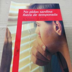 Libros: LIBRO NO PIDAS SARDINA FUERA DE TEMPORADA. ALFAGUARA.. Lote 289421648