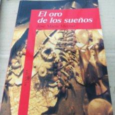 Libros: LIBRO EL ORO DE LOS SUEÑOS. ALFAGUARA.. Lote 289421883