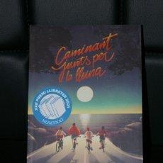 Livros: CAMINANT JUNTS PER LA LLUNA PEP PUIG ( CATALAN ) 2021. Lote 292353278