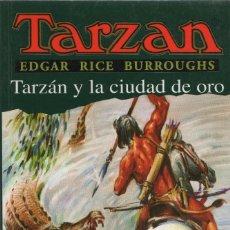 Libros: TARZÁN Y LA CIUDAD DE ORO. EDGAR RICE BURROUGHS. EDHASA. 1ªEDICIÓN. 2002.. Lote 294563253