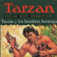 Libros: TARZÁN Y LOS HOMBRES HORMIGA. EDGAR RICE BURROUGHS. EDHASA. 1ªEDICIÓN. 1999.. Lote 294573668