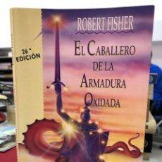 Libros: EL CABALLERO DE LA ARMADURA OXIDADA - ROBERT FISHER. Lote 296615973