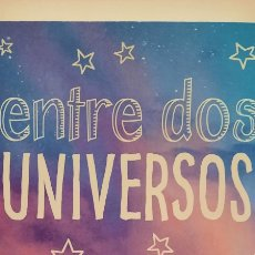 Libros: ENTRE DOS UNIVERSOS DE ANDREA TOMÉ. Lote 297120773