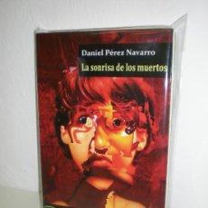 Libros: DANIEL PEREZ NAVARRO: LA SONRISA DE LOS MUERTOS - VIAJE A BIZANCIO EDICIONES. Lote 28313659