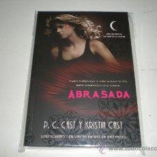 Libros: ABRASADA - P.C CAST Y KRISTIN CAST. Lote 28799090