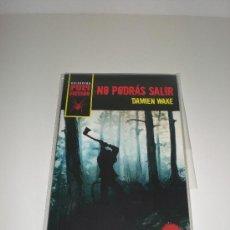 Libros: DAMIEN WAKE - NO PODRAS SALIR - PULP FICTION. Lote 29474883