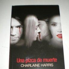 Libros: UNA PIZCA DE MUERTE (TRUE BLOOD) (EDICIÓN DE BOLSILLO) - CHARLAINE HARRIS. Lote 30208433