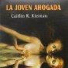 Libros: LA JOVEN AHOGADA CAITLÍN R. KIERNAN VALDEMAR, GASTOS DE ENVIO GRATIS. Lote 44953796