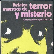 Libros: RELATOS DE TERROR Y MISTERIO. ANTOLOGÍA DE AGUSTÍ BARTRA. Lote 47959479