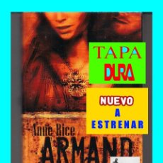 Libros: ARMAND EL VAMPIRO - ANNE RICE - CÍRCULO DE LECTORES - NUEVO A ESTRENAR - PRECINTADO. Lote 81048068