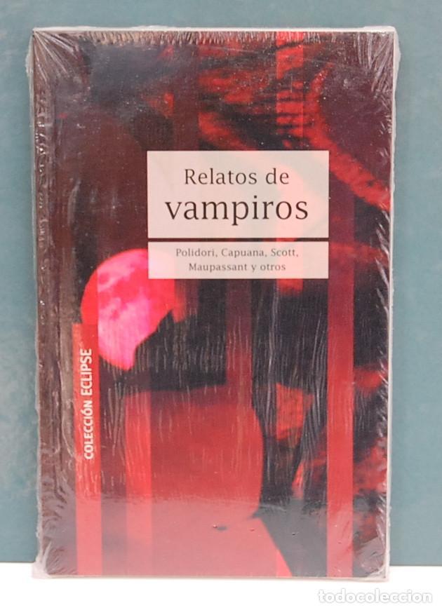 RELATOS DE VAMPIROS, POLIDORI, CAPUANA, SCOTT, MAUPASSANT, ETC. PRECINTADO (Libros Nuevos - Literatura - Narrativa - Terror)