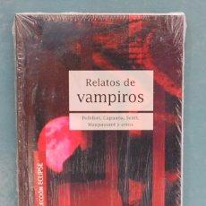 Libros: RELATOS DE VAMPIROS, POLIDORI, CAPUANA, SCOTT, MAUPASSANT, ETC. PRECINTADO. Lote 90603890