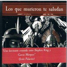 Libros: LOS QUE MURIERON TE SALUDAN. Lote 95887063