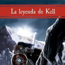 Libros: LA LEYENDA DE KELL. Lote 95887127