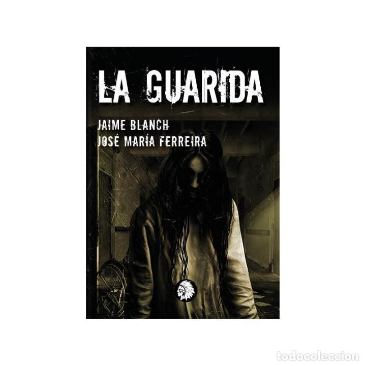 LA GUARIDA (Libros Nuevos - Literatura - Narrativa - Terror)