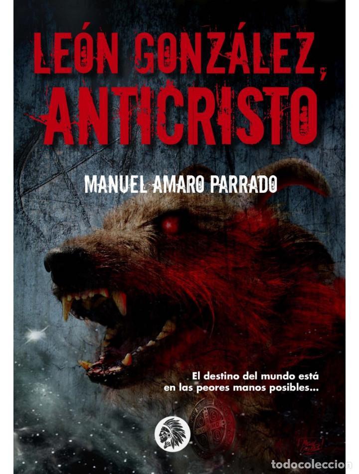 LEÓN GONZÁLEZ, ANTICRISTO (Libros Nuevos - Literatura - Narrativa - Terror)