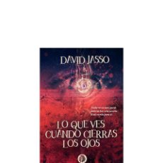 Libros: LO QUE VES CUANDO CIERRAS LOS OJOS. Lote 95887999