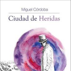 Libros: CIUDAD DE HERIDAS. Lote 95888591