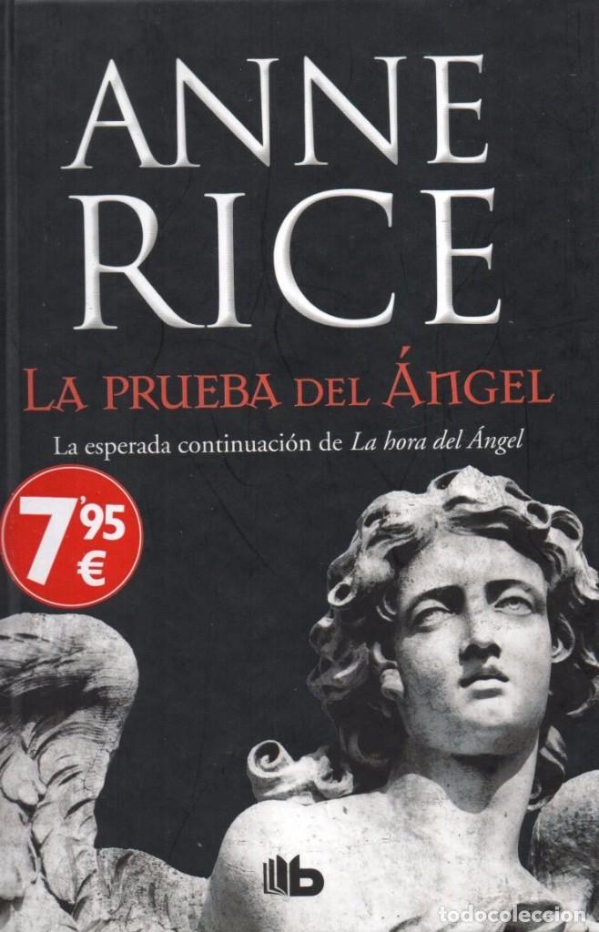 LA PRUEBA DEL ANGEL DE ANNE RICE - EDICIONES B, 2017 (Libros Nuevos - Literatura - Narrativa - Terror)