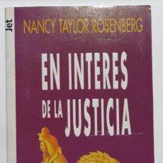Libros: EN INTERES DE LA JUSTICIA DE NANCY TAYLOR ROSENBERG. Lote 105861251