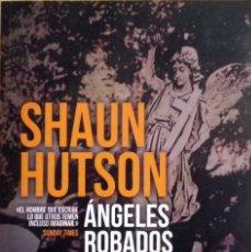 Libros: ÁNGELES ROBADOS (SHAUN HUTSON). Lote 112895695