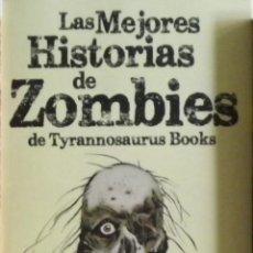 Libros: LAS MEJORES HISTORIAS DE ZOMBIES DE TYRANNOSAURUS BOOKS. NUEVO DE EDITORIAL. Lote 112928039