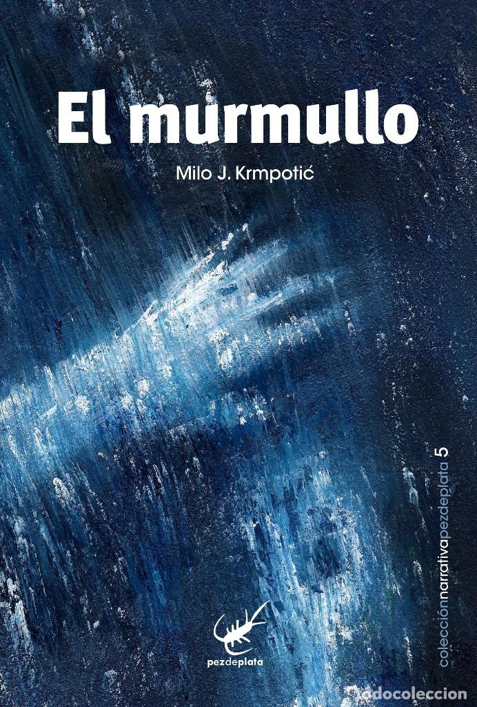 EL MURMULLO, MILO J. KRMPOTIC (PEZ DE PLATA, 2014) (Libros Nuevos - Literatura - Narrativa - Terror)