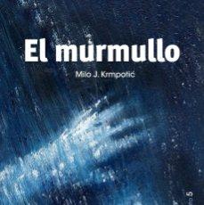 Libros: EL MURMULLO, MILO J. KRMPOTIC (PEZ DE PLATA, 2014). Lote 113537703