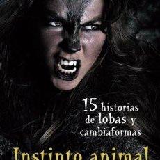 Libros: INSTINTO ANIMAL: QUINCE HISTORIAS DE LOBAS Y CAMBIAFORMAS: VOLUME 2. Lote 131624382