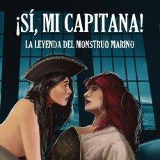 Libros: ¡SÍ, MI CAPITANA!: LA LEYENDA DEL MONSTRUO MARINO: VOLUME 1. Lote 131624562