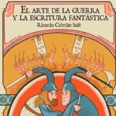 Libros: EL ARTE DE LA GUERRA Y LA ESCRITURA FANTÁSTICA: UN MANUAL PARA ESCRIBIR TUS PROPIAS BATALLAS: VOL 1. Lote 131624658