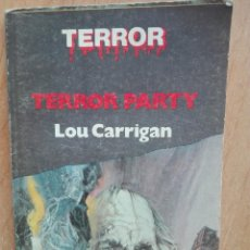Libros: TERROR PARTY.LOU CARRIGAN.BRUGUERA. Lote 132287426