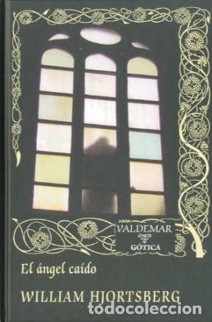 EL ÁNGEL CAÍDO WILLIAM HJORTSBERG VALDEMAR, 2009 GASTOS DE ENVIO GRATIS (Libros Nuevos - Literatura - Narrativa - Terror)