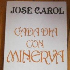 Libros: JOSÉ CAROL:CADA DÍA CON MINERVA - AFORISMOS. Lote 132970110