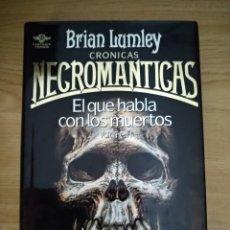 Libros: CRONICAS NECROMANTICAS EL QUE HABLAN CON LOS MUERTOS. Lote 133707825