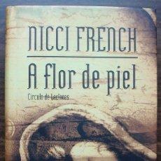 Libros: A FLOR DE PIEL. NICCI FRENCH.. Lote 141885486