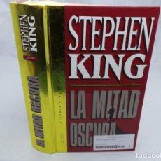 Libros: STEPHEN KING LA MITAD OSCURA. Lote 143324546