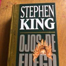 Libros: STEPHEN KING OJOS DE FUEGO. Lote 147885434