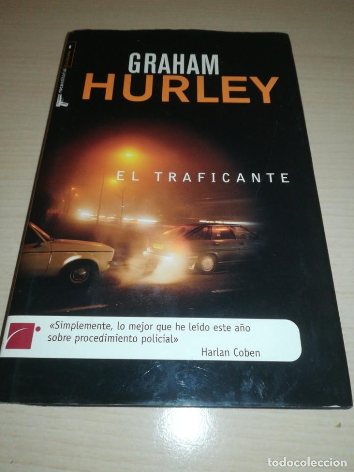 EL TRAFICANTE. GRAHAM HURLEY. ROCA EDITORIAL. TAPA DURA (Libros Nuevos - Literatura - Narrativa - Terror)